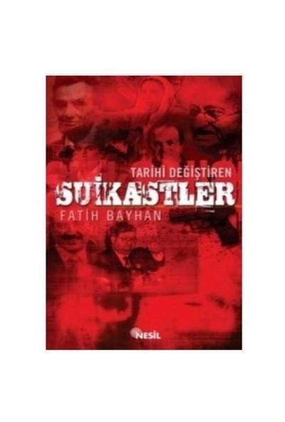 Tarihi Değiştiren Suikastler - Fatih Bayhan