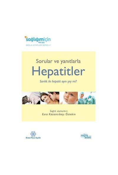 Sorular ve Yanıtlarla Hepatitler - Esra Kazancıbaşı Öztekin