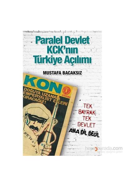 Paralel Devlet Kck'Nın Türkiye Açılımı - Tek Bayrak, Tek Devlet Ama Dil Değil-Mustafa Bacaksız