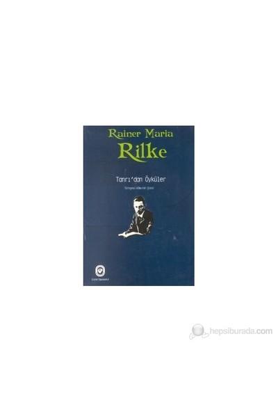Tanrı'Dan Öyküler-Rainer Maria Rilke