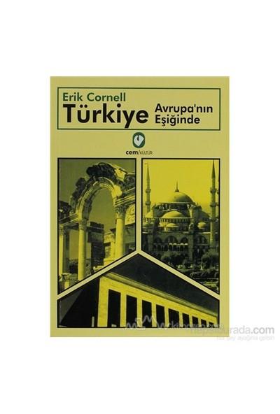 Türkiye Avrupa'Nın Eşiğinde-Erik Cornell