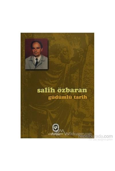 Güdümlü Tarih-Salih Özbaran