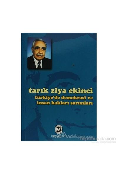 Türkiye'De Demokrasi Ve İnsan Hakları Sorunları-Tarık Ziya Ekinci
