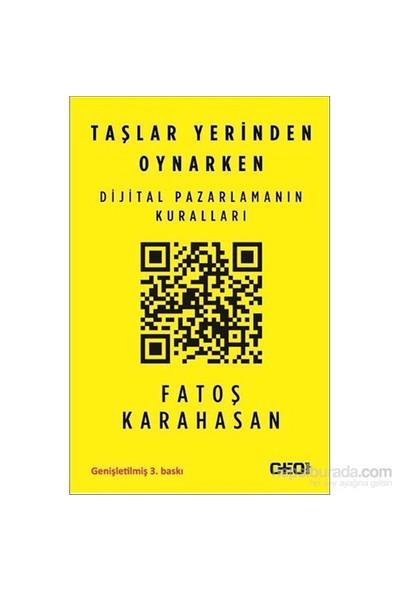 Taşlar Yerinden Oynarken- Dijital Pazarlamanın Kuralları-Fatoş Karahasan