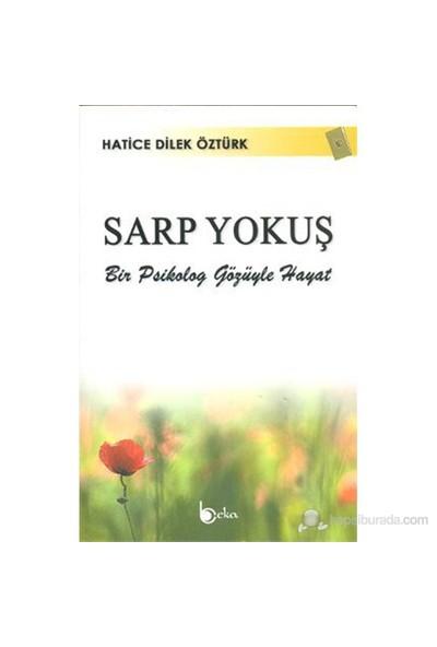 Sarp Yokuş (Bir Psikolog Gözüyle Hayat)-Hatice Dilek Öztürk