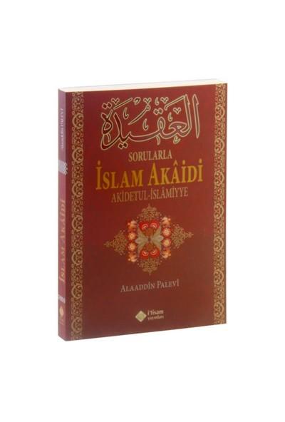 Sorularla İslam Akaidi (Akidetul-İslamiyye)-Alaaddin Palevi