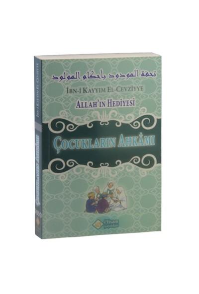 Allah'In Hediyesi Çocukların Ahkamı-İbn Kayyım El Cevziyye