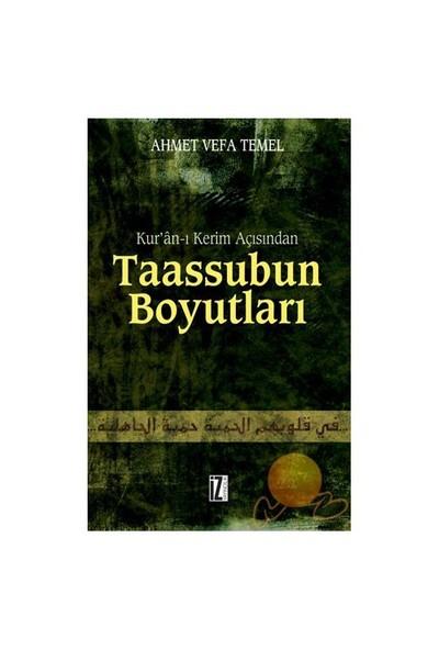 Taassubun Boyutları - Ahmet Vefa Temel