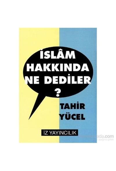 İslam Hakkında Ne Dediler?-Tahir Yücel