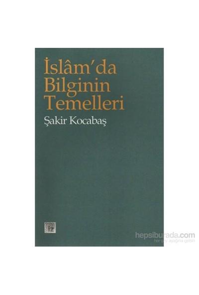 İslamda Bilginin Temelleri-Şakir Kocabaş