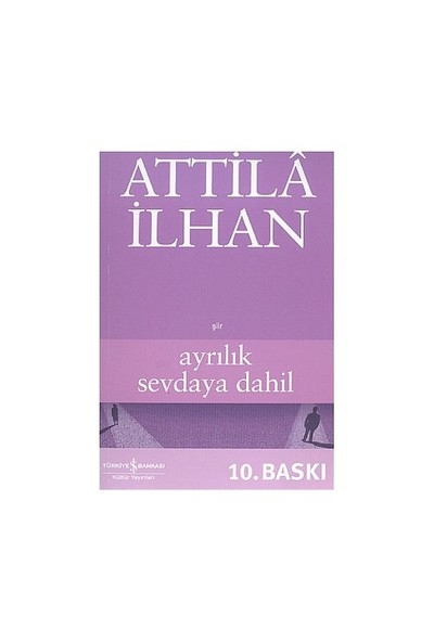 Ayrılık Sevdaya Dahil - Attila İlhan