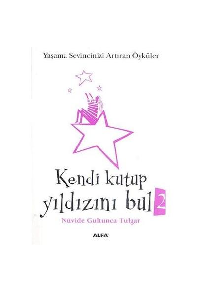 Kendi Kutup Yıldızını Bul 2 - Nüvide Gültunca Tulgar