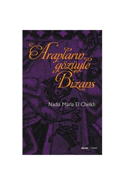 Arapların Gözüyle Bizans-Nadia Maria El Cheikh