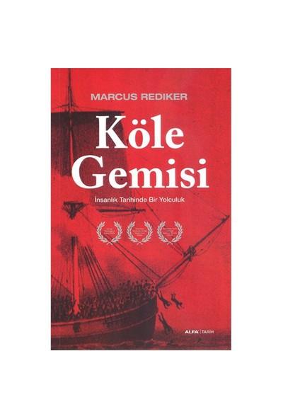 Köle Gemisi - (İnsanlık Tarihinde Bir Yolculuk)-Marcus Rediker