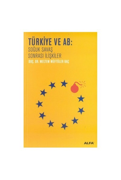Türkiye Ve Ab: Soğuk Savaş Sonraki İlişkiler