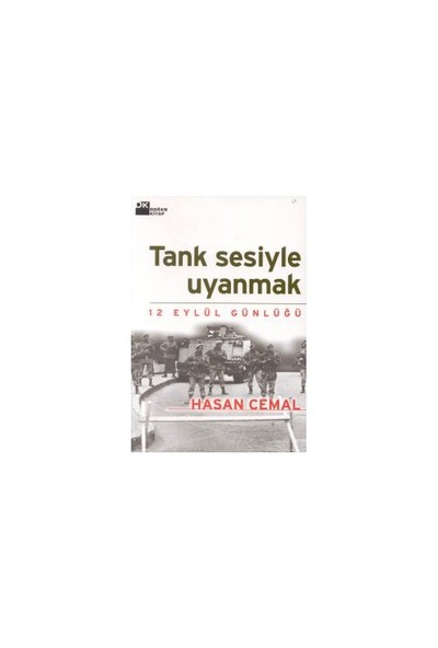 Tank Sesiyle Uyanmak-Hasan Cemal