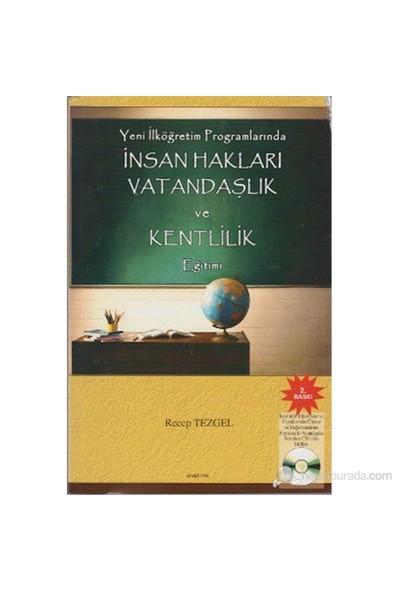 Yeni İlköğretim Programlarında İnsan Hakları Vatandaşlık Ve Kentlilik Eğitimi (İnteraktif Etkinlikle-Recep Tezgel