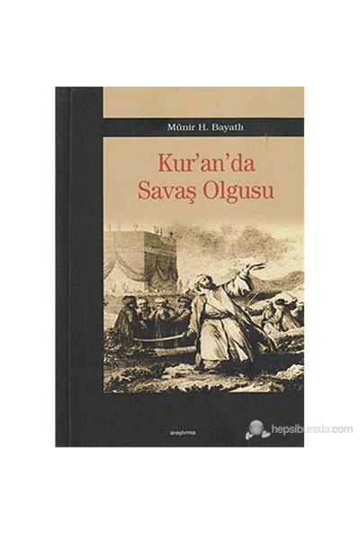 Kur'An'Da Savaş Olgusu-Münir H. Bayatlı