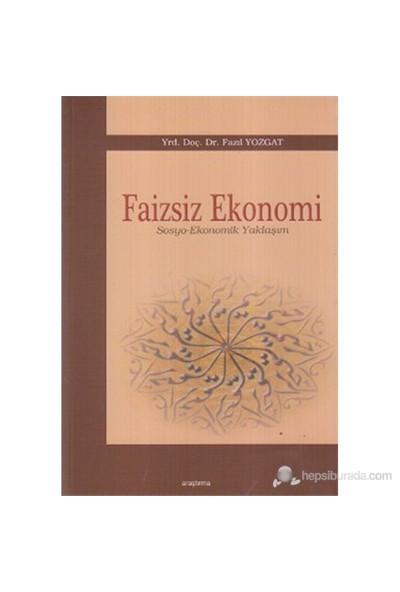 Faizsiz Ekonomi (Sosyo-Ekonomik Yaklaşım)-Fazıl Yozgat