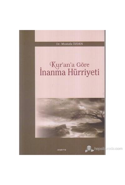 Kur'An'A Göre İnanma Hürriyeti-Mustafa Özden