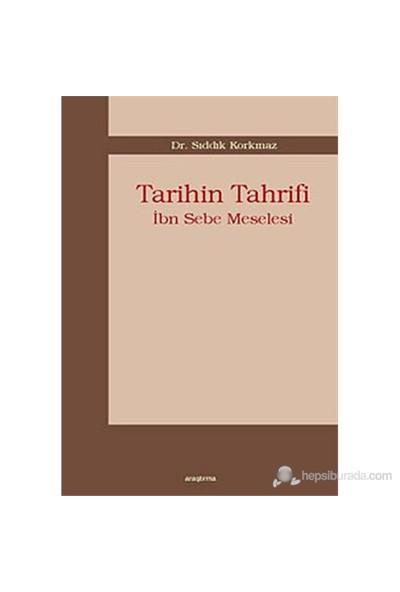 Tarihin Tahrifi - İbn Sebe Meselesi-Sıddık Korkmaz