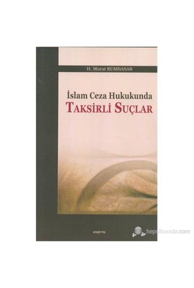 İslam Ceza Hukukunda Taksirli Suçlar-H. Murat Kumbasar