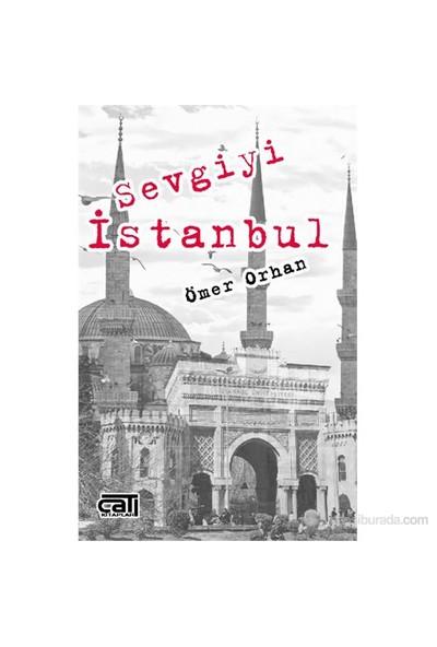 Sevgiyi İstanbul-Ömer Orhan