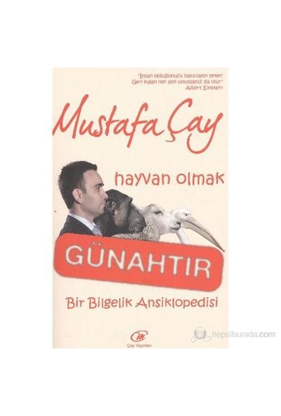 Hayvan Olmak Günahtır-Mustafa Çay