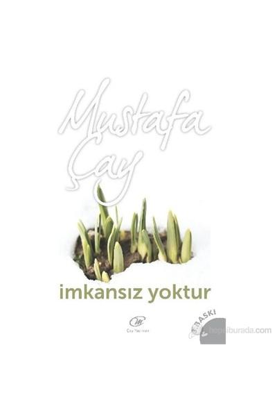 İmkansız Yoktur-Mustafa Çay