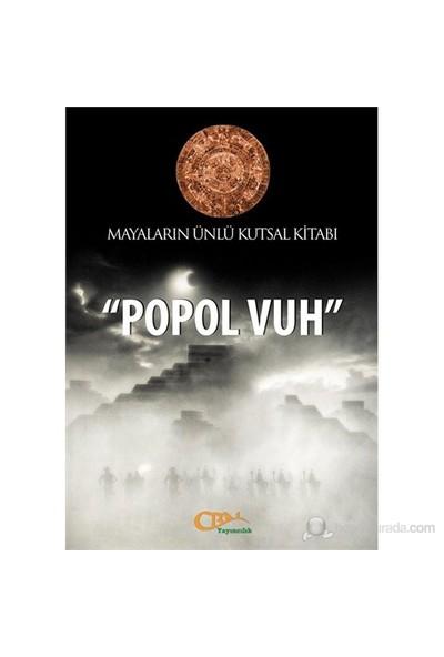 """Mayaların Ünlü Kutsal Kitabı - """"Popol Vuh"""""""