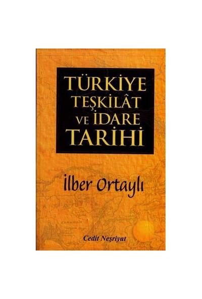 Türkiye Teşkilat ve İdare Tarihi - İlber Ortaylı