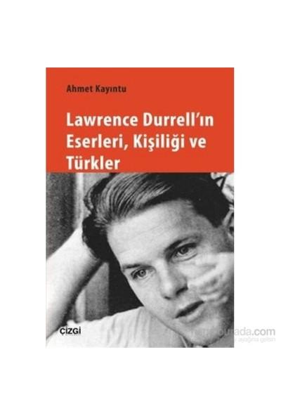 Lawrence Durrell'In Eserleri Kişiliği Ve Türkler-Ahmet Kayıntu