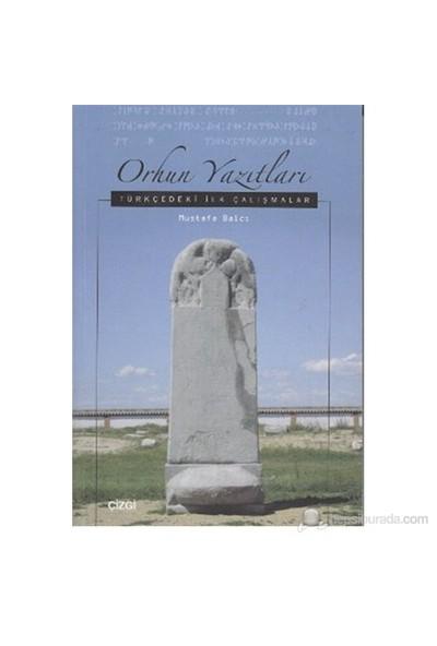 Orhun Yazıtları (Türkçedeki İlk Çalışmalar)-Mustafa Balcı