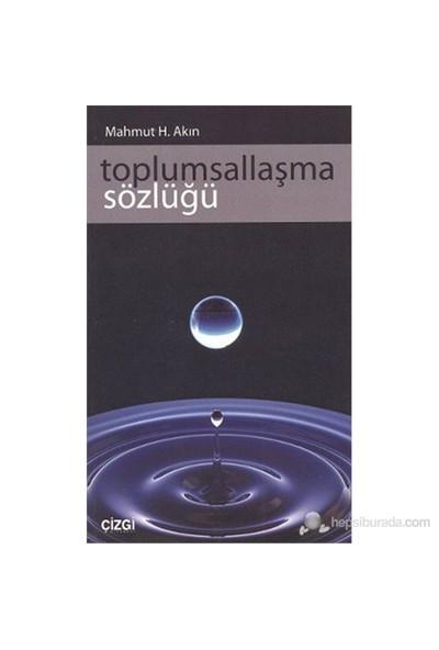 Toplumsallaşma Sözlüğü-Mahmut H. Akın