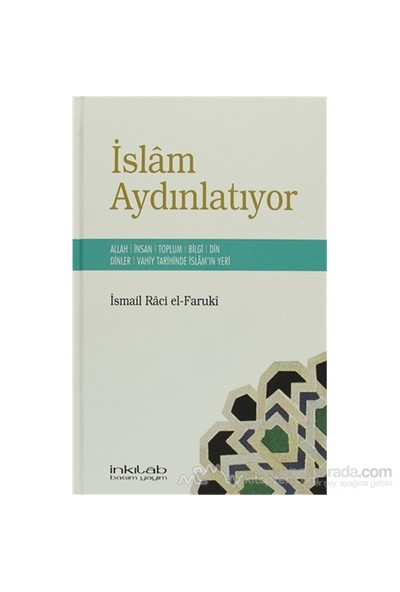 İslam Aydınlatıyor (Ciltli)-İsmail Raci El-Faruki