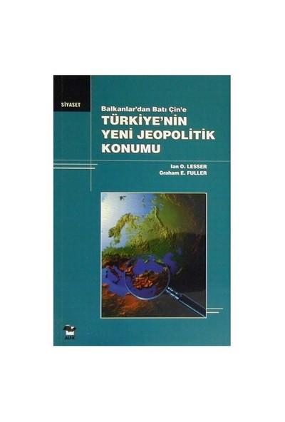 Türkiyenin Yeni Jeopolitik Durumu-Ian O. Lesser