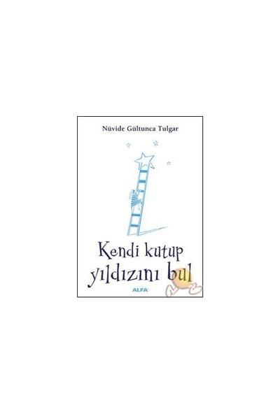 Kendi Kutup Yıldızını Bul - Nüvide Gültunca Tulgar