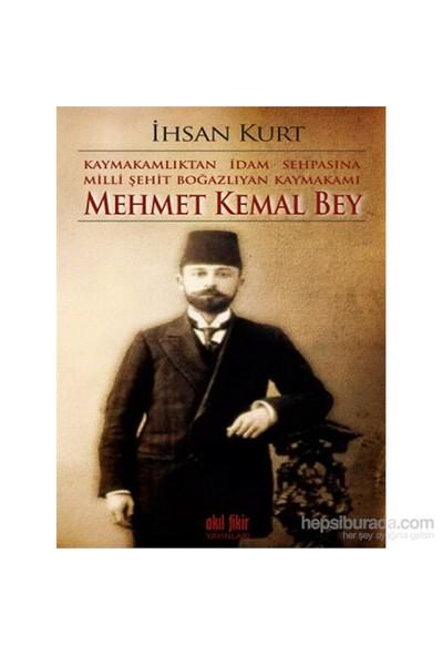 Kaymakamlıktan İdam Sehpasına Milli Şehit Boğazlıyan Kaymakamı - Mehmet Kemal Bey-İhsan Kurt