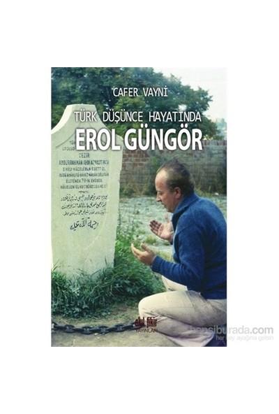 Türk Düşünce Hayatında Erol Güngör-Cafer Vayni
