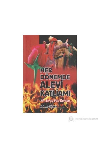 Her Dönemde Alevi Katliamı-Mehmet Dilber