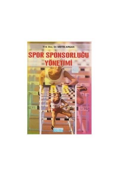 Spor Sponsorluğu Yönetimi-Metin Argan
