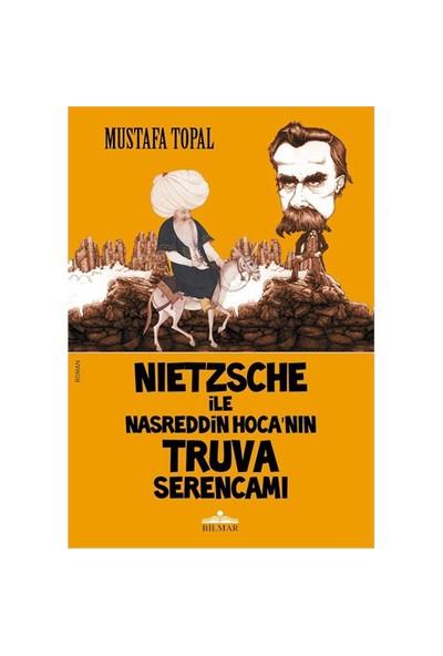 Nietzsche İle Nasreddin Hoca'Nın Truva Serencamı-Mustafa Topal