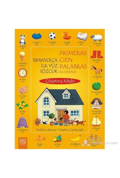 İspanyolca İlk Yüz Sözcük Çıkartma Kitabı-Heather Amery