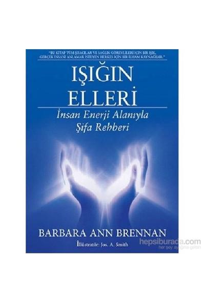 Işığın Elleri - Barbara Ann Brennan