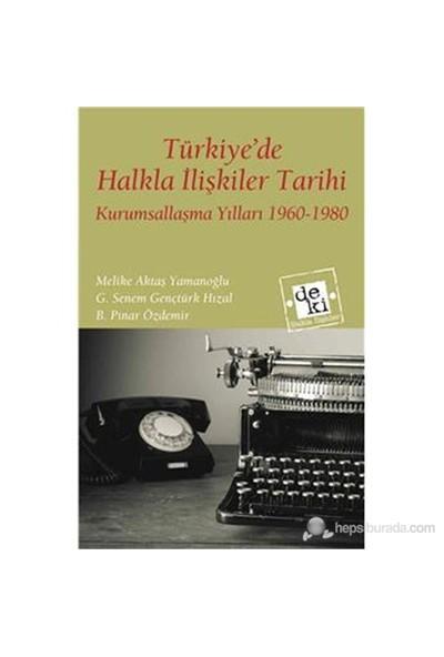 Türkiye'De Halkla İlişkiler Tarihi-Melike Aktaş Yamanoğlu