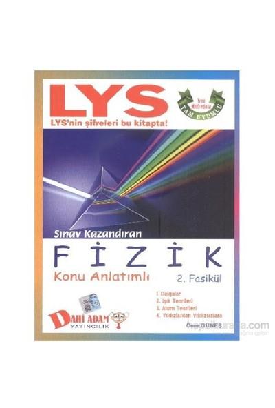 Dahi Adam LYS Sınav Kazandıran Fizik-2.Fasikül Konu Anlatımlı