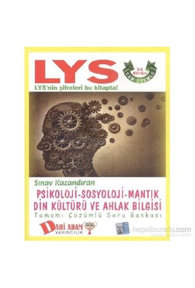 Dahi Adam LYS Sınav Kazandıran Psikoloji-Sosyoloji-Mantık Din Kültürü Tamamı Çözümlü Soru Bankası