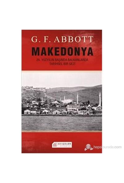 Makedonya: 20. Yüzyılın Başında Balkanlarda Tarihsel Bir Gezi-G. F. Abbott