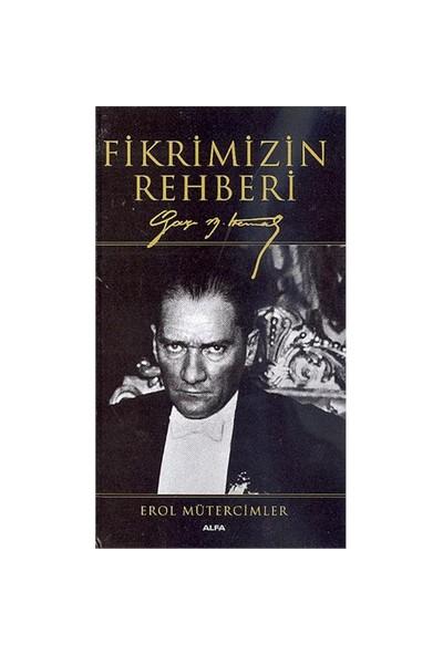 Fikrimizin Rehberi Gazi Mustafa Kemal (Ciltli)