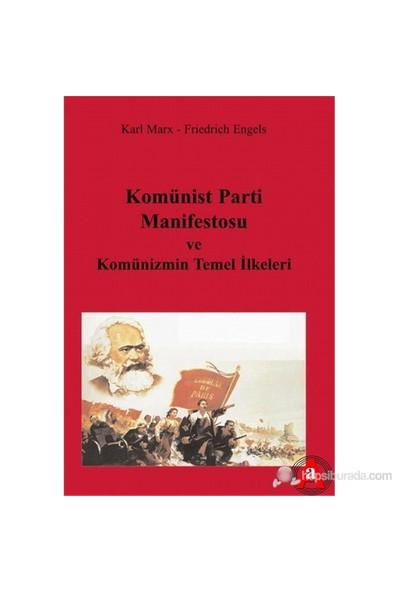 Komünist Parti Manifestosu ve Komünizmin Temel İlkeleri - Karl Marx